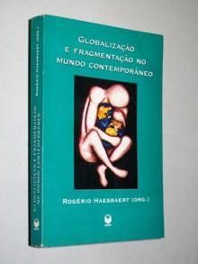 Globalização e Fragmentação no Mundo Contemporâneo