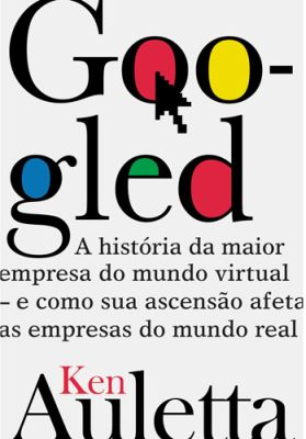 Googled a História da Maior Empresa do Mundo Virtual