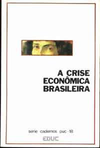A Crise Econômica Brasileira