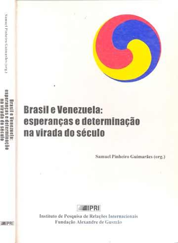 Brasil e Venezuela:esperanças e Determinação na Virada do Século