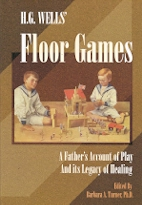 Floor Games: a Fathers Account of Play and Its Legacy of Healing
