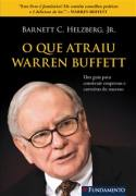 O Que Atraiu Warren Buffett
