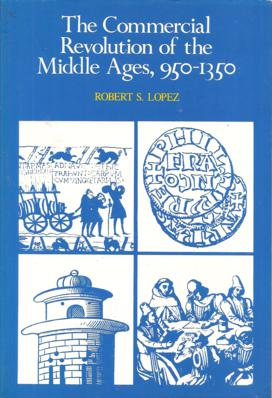 The Commercial Revolution of the Middle Ages 950 - 1350