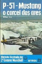 P- 51- Mustang o Corcel dos Ares