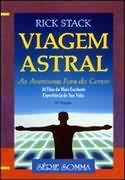 Viagem Astral - as Aventuras Fora do Corpo
