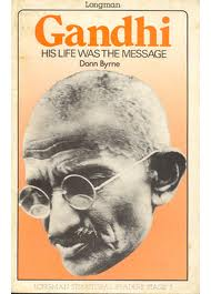 Gandhi: his life was the message