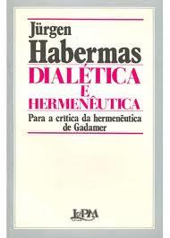 Dialética e Hermenêutica: para a Crítica da Hermenêutica de Gadamer