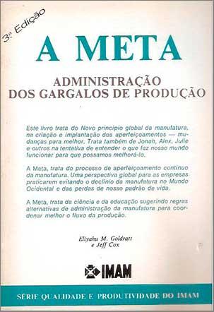 A Meta - Administração dos Gargalos de Produção