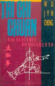 Tai Chi Chuan a Alquimia do Movimento