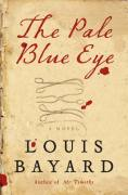 The Pale Blue Eye - a Novel