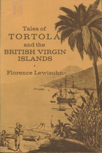 Tales of Tortola and the British Virgin Islands