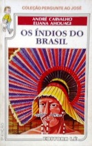 Indios do Brasil, os - Col Pergunte ao Jose