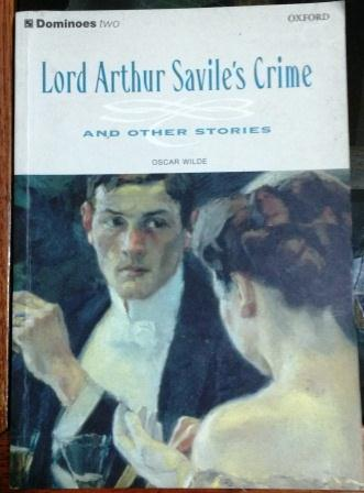 Lord Arthur Saviles Crime and Othes Stories