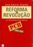 Reforma e Revolucao as Vicissitudes Politicas do Pcb 1954-1964