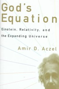 Gods Equation - Einstein, Relativity, and the Expanding Universe