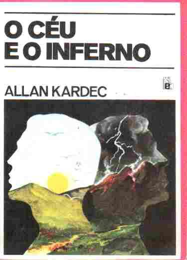 Livro: O Ceu e o Inferno - Allan Kardec | Estante Virtual