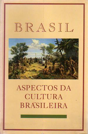 Brasil - Aspectos da Cultura Brasileira