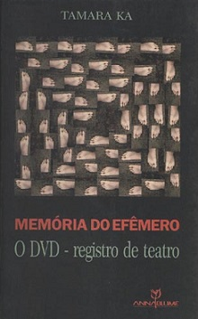 Memoria do Efemero o Dvd Registro de Teatro