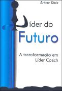 Lider do Futuro a Transformacao Em Lider Coach