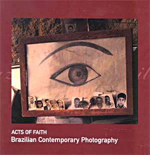 Acts of Faith: Brazilian Contemporary Photography