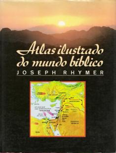 Atlas Ilustrado do Mundo Biblico