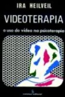 Videoterapia - o Uso do Vídeo na Psicoterapia
