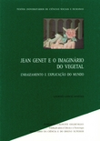 Jean Genet e o Imaginario do Vegetal
