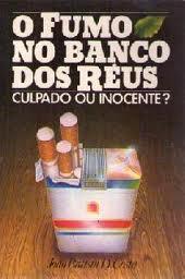 O Fumo no Banco dos Réus: Culpado Ou Inocente?