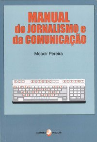 Manual do Jornalismo e da Comunicacao