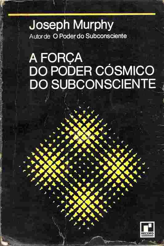 A Forca do Poder Cosmico do Subconsciente