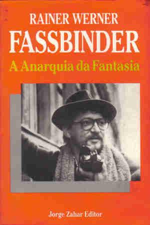 Fassbinder A Anarquia Da Fantasia