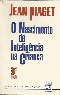 25cc0a20b0a O Nascimento da Inteligência na Criança. Jean Piaget. avaliar livro