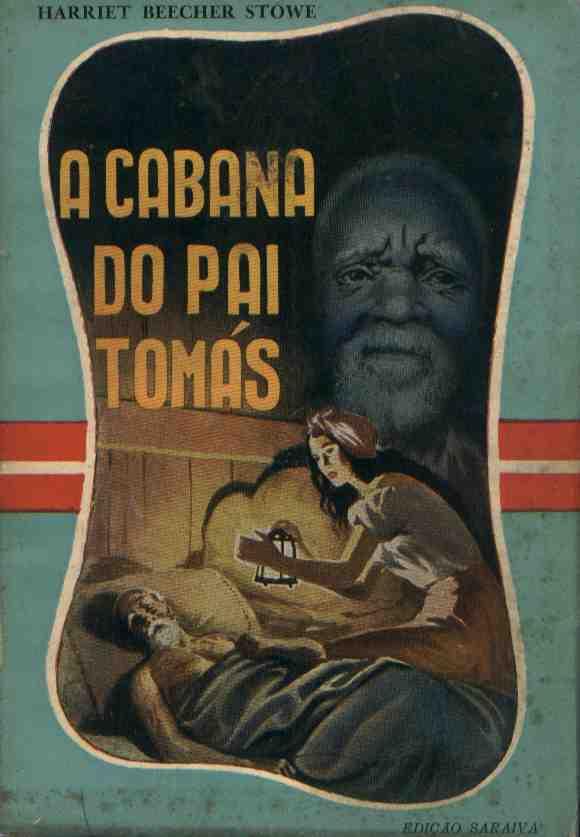 Livro: A Cabana do Pai Tomas - Harriet B Stowe | Estante