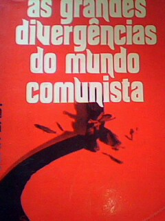 Grandes Divergencias Do Mundo Comunista, As