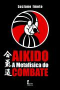 Aikido - A Metafísica do Combate