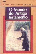 O Mundo do Antigo Testamento