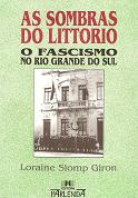 As Sombras do Littorio o Fascismo no Rio Grande do Sul