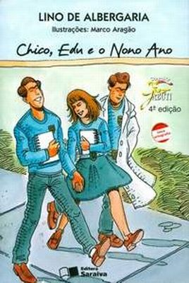 Chico, Edu e o Nono Ano