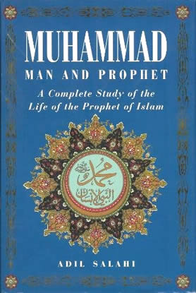 Muhammad, Man and Prophet : Study of the Life of the Prophet of Islam