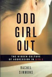 Odd Girl Out: Hidden Culture of Aggression in Girls