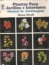 Plantas para Jardins e Interiores - Manual de Jardinagem