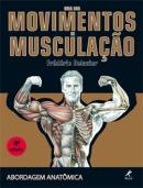 Guia dos Movimentos de Musculação - Abordagem Anatômica