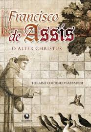 Francisco de Assis - o Alter Christus