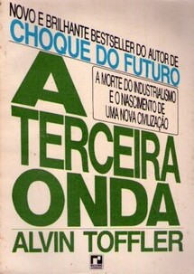 A Terceira Onda - a Morte do Industrialismo e o Nascimento De...