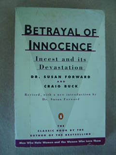Betrayal of Innocence: Incest and Its Devastation