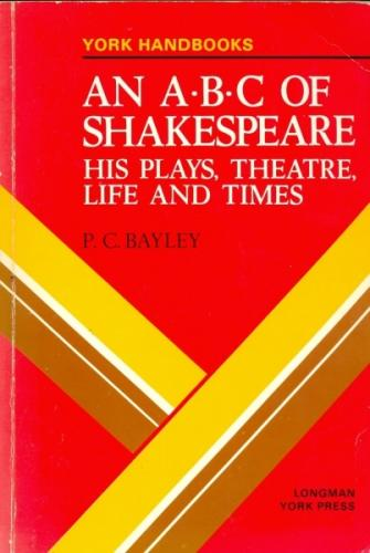 An a B C of Shakespeare  His Plays Theatre Life and Times