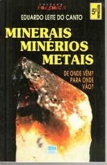 Minerais, Minérios, Metais - de Onde Vêm? para Onde Vão?