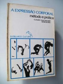 Expressão Corporal - Método e Prática de Claude Chalanguier; Henri Bossu pela Difel (1975)
