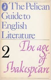 The Pelican Guide to English Literature 2 the Age of Shakespeare