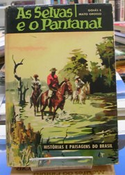 As Selvas e o Pantanal